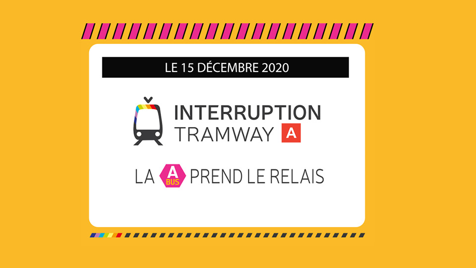 Interruption Tramway Décembre 2020